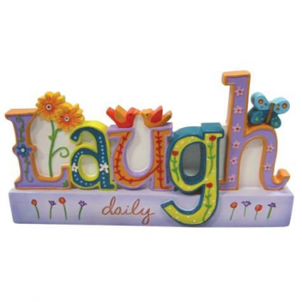 Laugh Daily Delight In Life Shelf Sitter By The Artist Lori Siebert