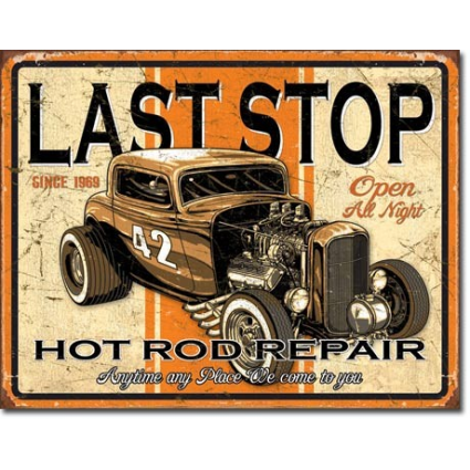 Last Stop Hot Rod Repair Anytime any Place Tin Sign Ivey's Gifts And Decor