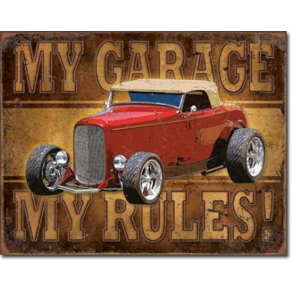 My Garage My Rules Tin Sign With hot Rod Ivey's Gifts and Decor