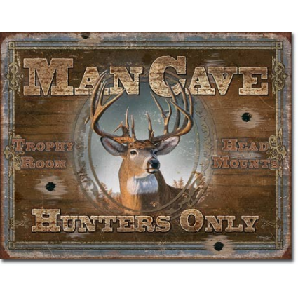 Man Cave Hunters Only Trophy Room and Head Mounts Tin Sign Ivey's Gifts and Decor