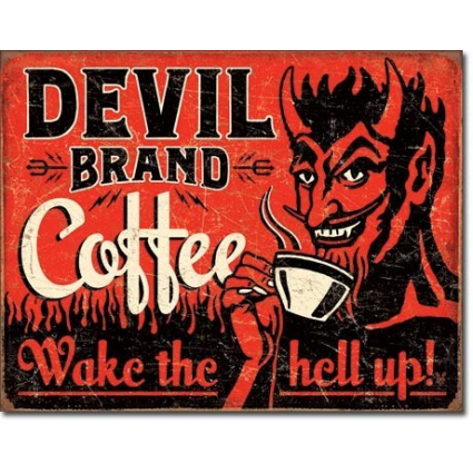 Devil Brand Coffee Wake The Hell Up Tin Sign Ivey's Gifts and Decor