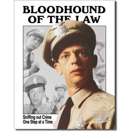 Bloodhound Of The Law Barney Fife Sniffing Out Crime One Step At A Time Tin Sign Ivey's Gifts and Decor