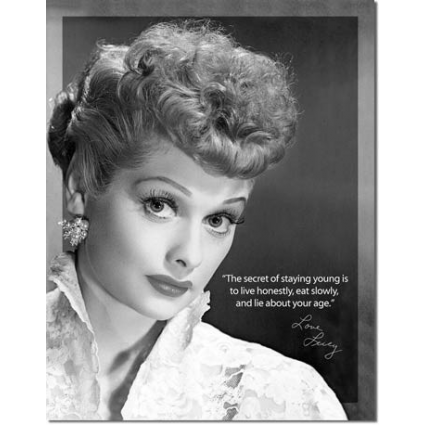 I Love Lucy On Staying Young Tin Sign Iveys Gifts And Decor