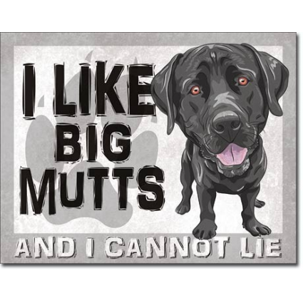 I Like Big Mutts and I Can Not Lie Tin Sign Ivey's Gifts And Decor