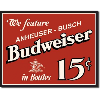 Budweiser Beer In Bottles 15 Cents Tin Sign Ivey's Gifts and Decor