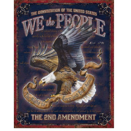 The Constitution Of The United States We The People 2nd Amendment The Right To Keep And Bear Arms Tin Signs